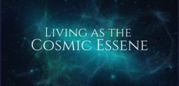Living as the Cosmic Essene